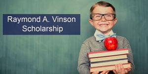 Raymond A. Vinson Scholarship