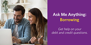 Ask Me Anything: Borrowing